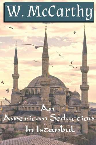 Book: An American Seduction in Istanbul by Wilbur McCarthy