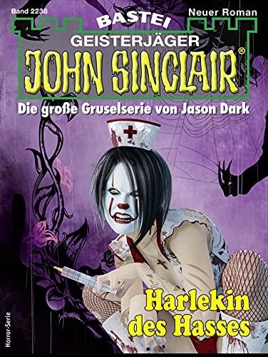 John Sinclair 2238 - Horror-Serie: Harlekin des Hasses (German Edition)