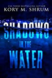 Shadows in the Water: A Lou Thorne Thriller (Shadows in the Water Series Book 1) (English Edition)