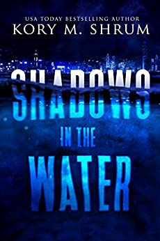 Shadows in the Water: A Lou Thorne Thriller (Shadows in the Water Series Book 1) by [Kory M. Shrum]