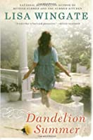 Dandelion Summer (Blue Sky Hill Series) by Lisa Wingate(2011-07-05)