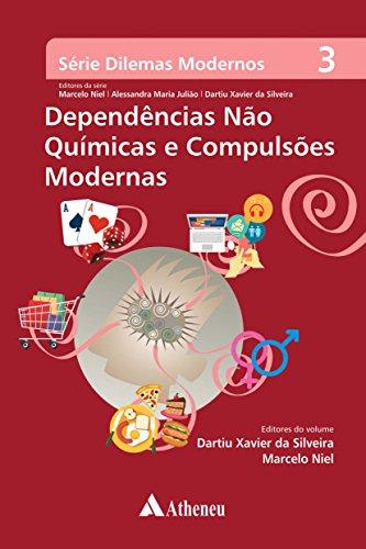 Dependências não Químicas e Compulsões Modernas (Série Dilemas Modernos)