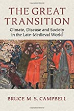 The Great Transition: Climate, Disease And Society In The Late Medieval World