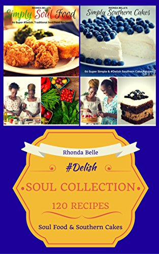 Southern Cookbook Collection (Soul Food & Southern Cakes): 120 #Delish Recipes (English Edition)