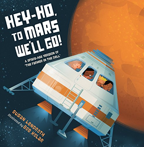 """Hey-Ho, to Mars We'll Go!: A Space-Age Version of """"The Farmer in the Dell"""" (English Edition)"""