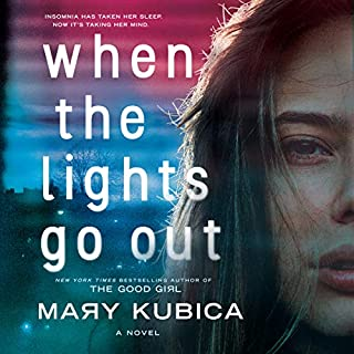When the Lights Go Out                   By:                                                                                                                                 Mary Kubica                               Narrated by:                                                                                                                                 Julia Whelan,                                                                                        Jayme Mattler                      Length: 9 hrs and 53 mins     313 ratings     Overall 3.7
