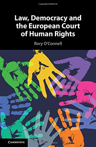 Compare Textbook Prices for Law, Democracy and the European Court of Human Rights  ISBN 9781107035072 by O'Connell, Rory