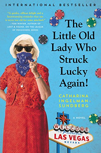 The Little Old Lady Who Struck Lucky Again!: A Novel (League of Pensioners)