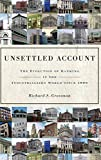 Unsettled Account: The Evolution of Banking in the Industrialized World since 1800: 33 (The Princeton Economic History of the Western World)