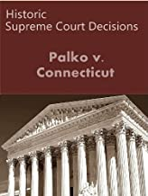 Palko v. Connecticut 302 U.S. 319 (1937) (50 Most Cited Cases)