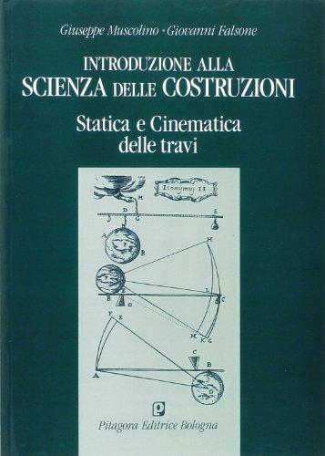 Introduzione alla scienza delle costruzioni. Statica e cinematica delle travi