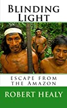 Blinding Light: Escape from the Amazon