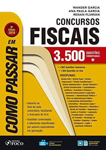 Como passar em concursos fiscais - 5ª edição - 2019: 3.500 Questões Comentadas