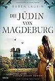 Die Jüdin von Magdeburg: Historischer Roman