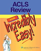 ACLS Review Made Incredibly Easy! (Incredibly Easy! Series®)
