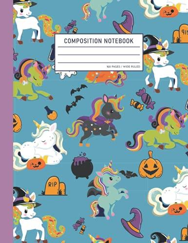 Composition Notebook: Halloween Unicorn Composition Notebook Cute Unicorn for Halloween Cover Girls Kids Elementary School Suppl