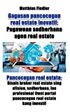 Gagasan pancocogan real estate inovatif: Pagawean sedherhana agen real estate: Pancocogan real estate: Bisnis broker real estate sing efisien, ... real estate kang inovatif (Javanese Edition)