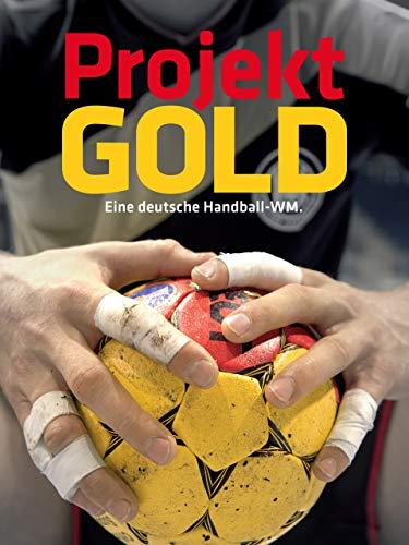 *Projekt Gold – Eine deutsche Handball-WM*
