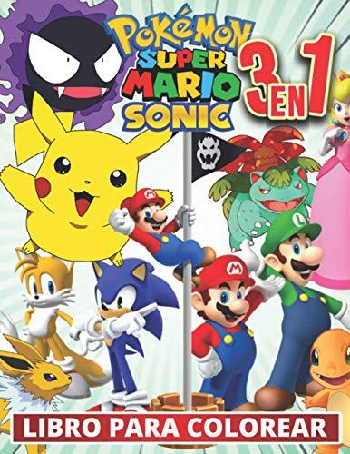 3 en 1 Pokemon, Sonic, Super Mario Libro para colorear: +100 fotos de alta calidad, Libro especial para colorear para niños y entusiastas de 3-7.4-8.8-10.8-12 años, grandes regalos para los niños