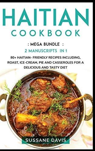 Haitian Cookbook MEGA BUNDLE 2 Manuscripts in 1 80 Haitian friendly recipes including roast product image