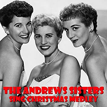 The Andrews Sisters Sing Christmas Medley: Jing a Ling Jing a Ling / Jingle Bells / The Christmas Tree Angel / Santa Claus Is Coming to Town / Here Comes Santa Claus / Poppa Santa Claus / The Twelve Days of Christmas / Winter Wonderland / Sleigh Ride / Me