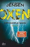 Oxen. Der dunkle Mann: Thriller (Niels-Oxen-Reihe, Band 2)