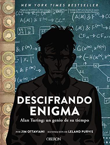 Descifrando Enigma. Alan Turing: un genio de su tiempo (Libros Singulares)