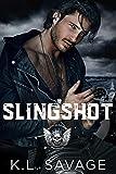 SLINGSHOT (RUTHLESS KINGS MC™ LAS VEGAS CHAPTER (A RUTHLESS UNDERWORLD NOVEL) Book 14)