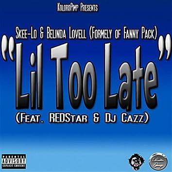 "KolordPimp Presents:  ""Lil Too Late"" (feat. DJ Cazz & Redstar)"