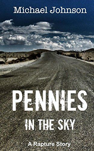 Pennies in the Sky: A Rapture Story by [Michael Johnson]