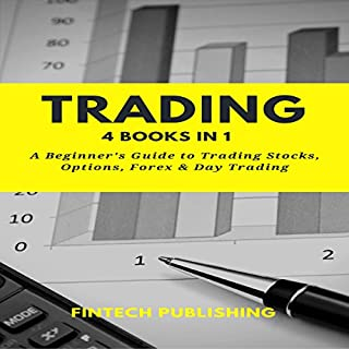 Trading: 4 Books in 1: A Beginner's Guide to Trading Stock, Options, Forex & Day Trading cover art