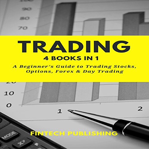 Trading: 4 Books in 1: A Beginner's Guide to Trading Stock, Options, Forex & Day Trading Titelbild