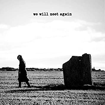 We Will Meet Again (feat. Dave Gossage)