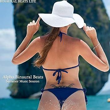 Alpha Binaural Beats - Summer Music Session
