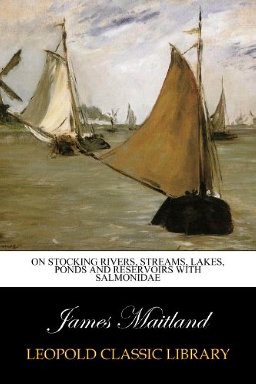 勤勉な雨太平洋諸島On Stocking Rivers, Streams, Lakes, Ponds and Reservoirs with Salmonidae