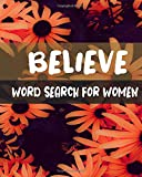 Believe Word Search For Women: Word Search Puzzle Books for Adults , 200+ Believe Words Puzzle for Positivity and relaxing
