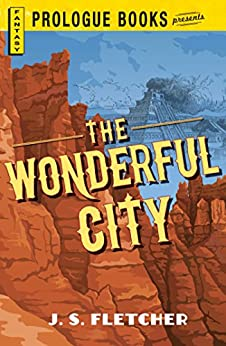 The Wonderful City (Prologue Crime) by [J.S. Fletcher]