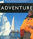 The Last Great Adventure of Peter Blake: With the Seamaster and Blakexpeditions from Antarctica to the Amazon: Sir Peter Blake's Logbooks
