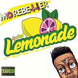 Lyrical Lemonade [Explicit] by MoreBetter on Amazon Music