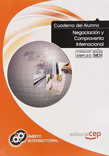 Cuaderno del Alumno Negociación y Compraventa Internacional. Formación para el Empleo (Formacion Empleo Sectorial)