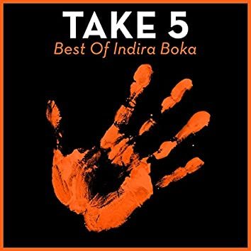 Take 5 - Best Of Indira Boka