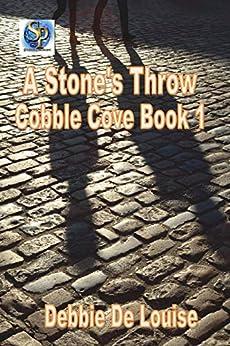 A Stone's Throw by [Debbie De Louise]