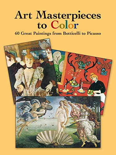 Art Masterpieces to Color: 60 Great Paintings from Botticelli to Picasso (Dover Art Coloring