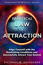Practical Law of Attraction: Align Yourself with the Manifesting Conditions and Successfully Attract Your Desires PDF