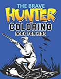 The Brave Hunter Coloring Book for Kids: Fun with Hunting Master | Coloring Activity Book for Toddler/ Preschooler and Kids Ages: 2-6