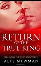 Return of the True King: Book Two in the Desert Royalty Series