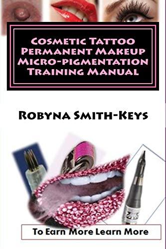 Cosmetic Tattoo Permanent Makeup Micro-pigmentation Training Manual: International Standards SIBBSKS504A (Volume) (Volume 6)