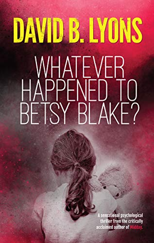 Whatever Happened to Betsy Blake? (Tick-Tock Series)