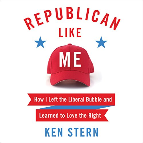 Republican Like Me     How I Left the Liberal Bubble and Learned to Love the Right              By:                                                                                                                                 Ken Stern                               Narrated by:                                                                                                                                 Ken Stern                      Length: 7 hrs and 52 mins     175 ratings     Overall 4.2