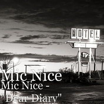 """Mic Nice - """"Dear Diary"""""""